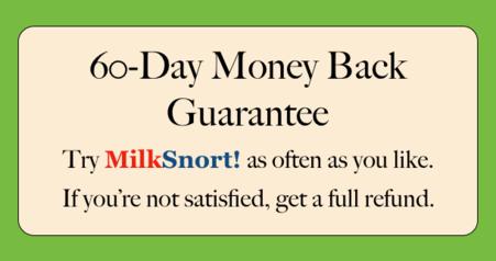 MilkSnort! 60 Day Guarantee