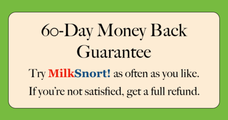 MilkSnort! 60 Day Guarantee