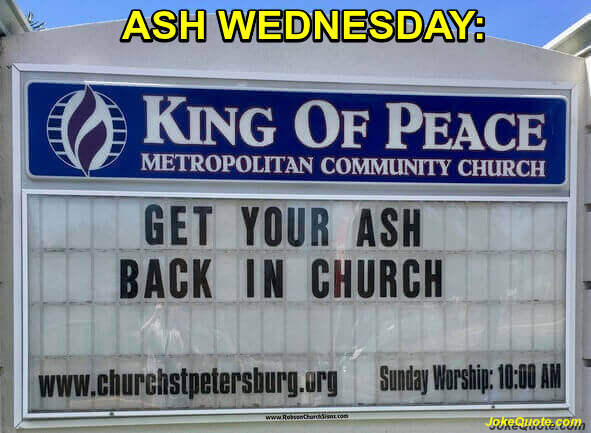 Ash Wednesday Photo of King of Peace Church sign with slogan: