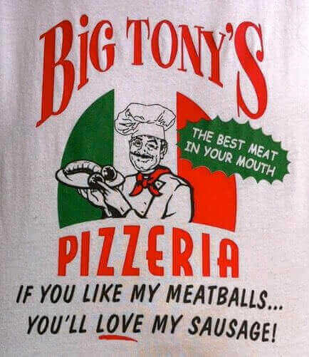 Image: Apron with Italian chef holding food. Caption: Big Tony's Pizzeria. If you like my meatballs, you'll love my sausage!