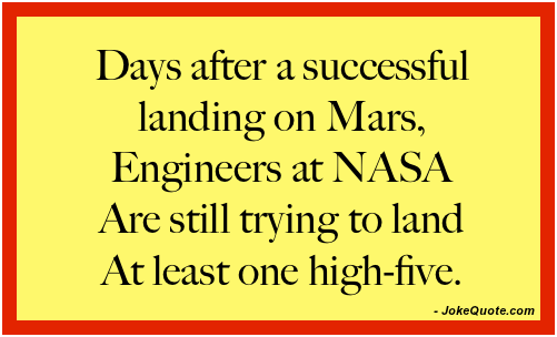 Days after a successful landing on Mars, engineers at NASA are still trying to land at least one high five.