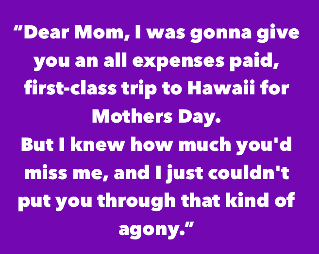 Funny Mothers Day one liner from child.
