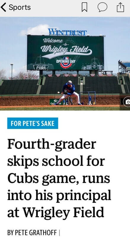 Photo: Wrigley Field. Headline: Fourth-Grader Skips School For Cubs Game, Runs Into Principal At Wrigley Field.