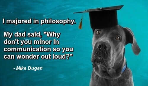 Great Dane with graduation cap on, next to a one-liner from Mike Dugan: