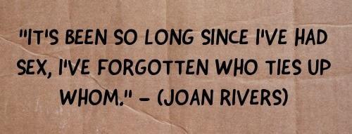 Quotation by Joan Rivers written on cardboard box: