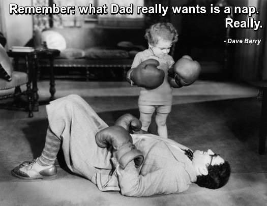 Young tyke with boxing gloves standing over a grown man lying prone on the ground. Caption is a quotation from Dave Barry: